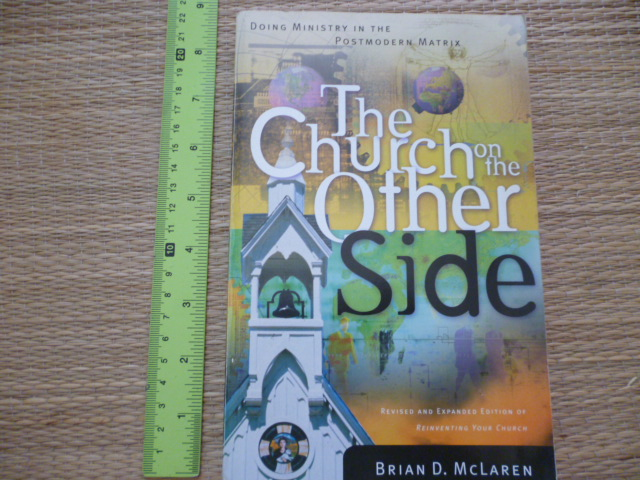 The Church on the Other Side (Doing Ministry in the Postmodern Matrix)