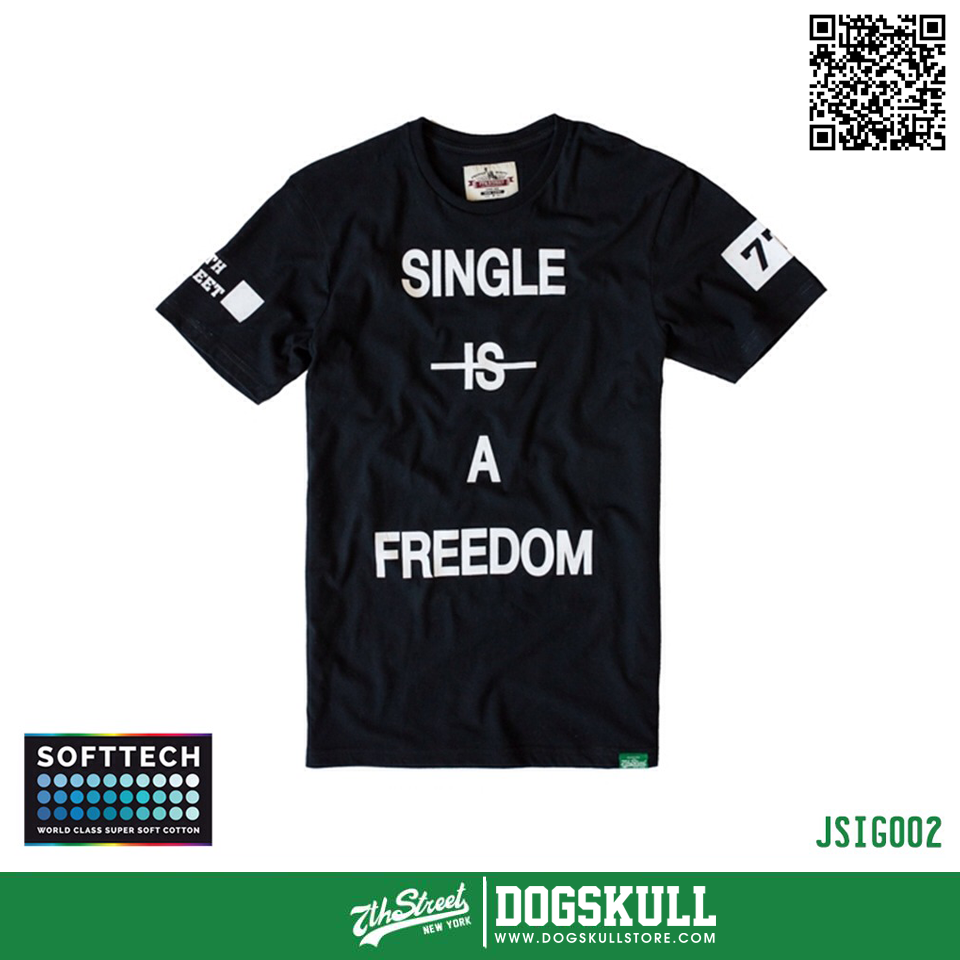 เสื้อยืด 7TH STREET - SOFTTECH รุ่น Single Is Freedom | Black