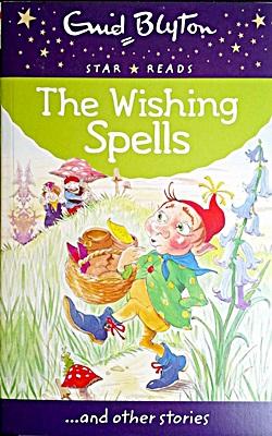 The Wishing Spells (Enid Blyton: Star Reads Series 3)