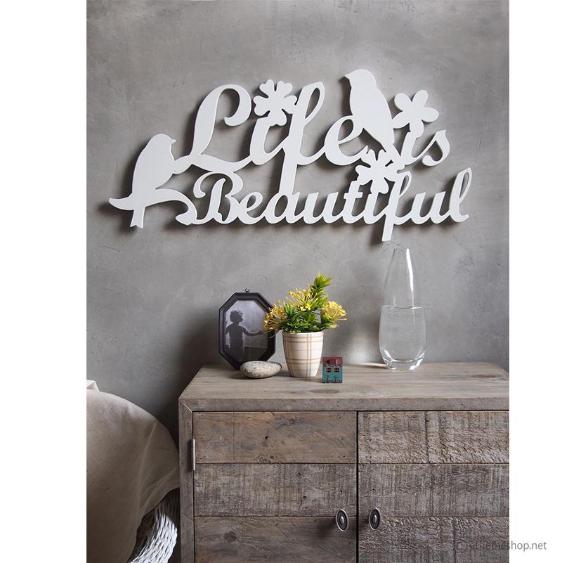วอลล์อาร์ตฉลุคำ Life is Beautiful
